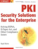 PKI Security Solutions for the Enterprise, Kapil Raina, 047131529X