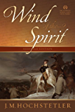 Wind of the Spirit (The American Patriot Series Book 3)