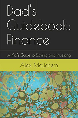 Dad's Guidebook: Finance: A Kid's Guide to Saving and Investing