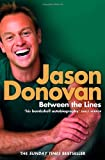 Front cover for the book Between the Lines: My Story Uncut by Jason Donovan