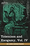 Totemism and Exogamy, James George Frazer, 1605209813