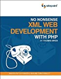 No Nonsense XML Web Development with PHP, Thomas Myer, 097524020X