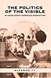 The Politics of the Visible in Asian North American Narratives (Heritage)