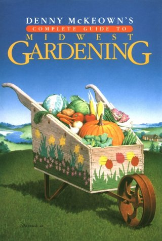 denny-mckeowns-complete-guide-to-midwest-gardening