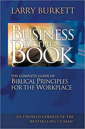 "Image result for Business By The Book ""The Complete Guide of Biblical Principles for Business Men and Women."