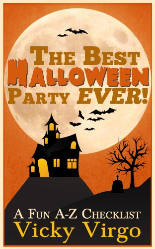 The Best Halloween Party Ever! A Fun A-Z (A List Of The Best Halloween Costumes)