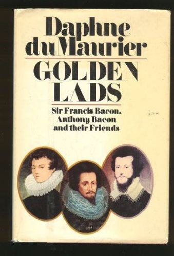 golden-lads-sir-francis-bacon-anthony-bacon-and-their-friends
