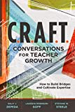 C.R.A.F.T. Conversations for Teacher Growth: How to Build Bridges and Cultivate Expertise