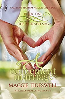 A Convenient Marriage: A Paranormal Romance (The Moragh Saga Book 1) by [Tideswell, Maggie]