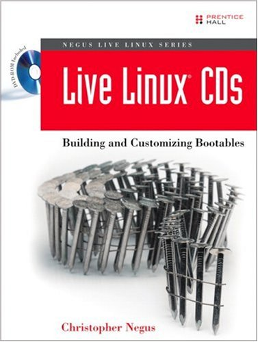 Live Linux(R) CDs: Building and Customizing Bootables pdf epub