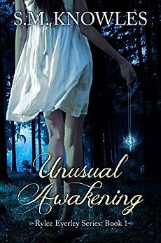 Unusual Awakening (Rylee Everley Series Book 1) by [Knowles, S.M.]