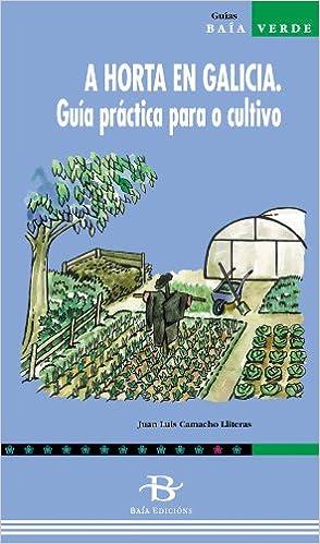 A Horta En Galicia. Guía Práctica Para O Cultivo por None epub