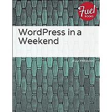 WordPress in a Weekend (Fuel)