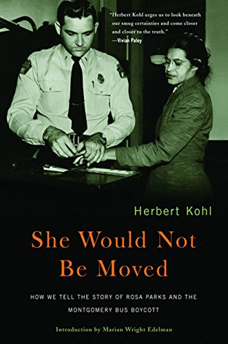 She Would Not Be Moved: How We Tell the Story of Rosa Parks and the Montgomery Bus Boycott (Rosa Parks And The Montgomery Bus Boycott)
