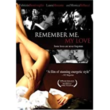 Remember Me, My Love (2005)