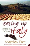 Eating up Italy, Matthew Fort, 0007214812