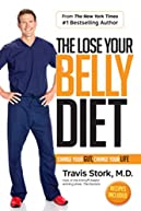 The Lose Your Belly Diet: Change Your Gut .. by Travis Stork Dec 2016 -BRAND NEW