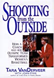 Shooting from the Outside, Tara VanDerveer and Joan Ryan, 0380975882