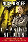 "Chasing Spirits: The Building of the ""Ghost Adventures"" Crew"