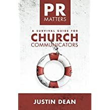 PR Matters: A Survival Guide for Church Communicators