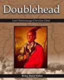 Doublehead Last Chickamauga Cherokee Chief, Rickey Butch Walker, 1934610674