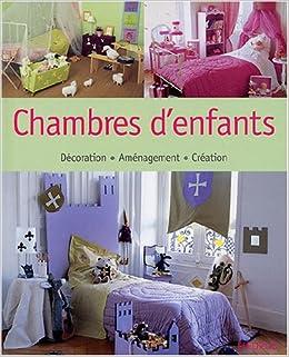 0c28e53a6d3fe Chambres d enfants  Décoration-Aménagement-Création (French) Paperback –  Nov 27 2003