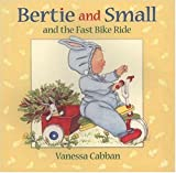 Bertie and Small and the Fast Bike Ride, Vanessa Cabban, 0763608793