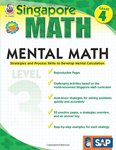 Mental Math, Grade 4: Strategies and Process Skills to Develop Mental Calculation (Singapore Math)