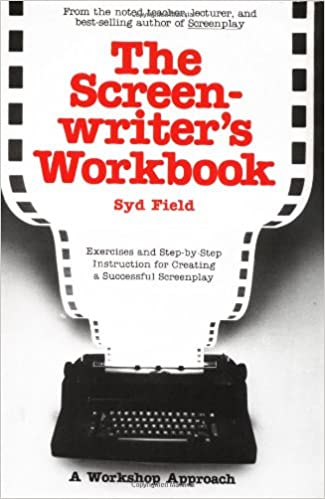 the screenwriters workbook exercises and step by step instruction for creating a successful screenplay a dell trade paperback