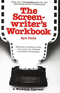 The Screenwriter's Workbook: Exercises and Step-by-Step Instruction for Creating a Successful Screenplay (A Dell Trade Paperback)