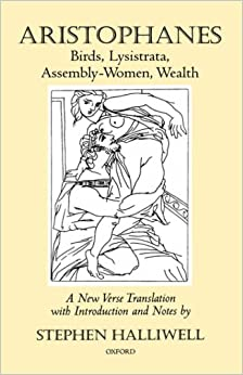 Aristophanes: Birds, Lysistrata, Assembly-Women, Wealth: WITH Lysistrata AND Assembly-women AND Wealth (Oxford World's Classics)