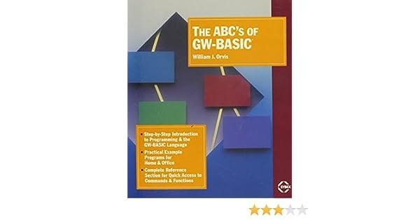 ABC's of Gw-Basic: William J  Orvis: 9780895886637: Amazon