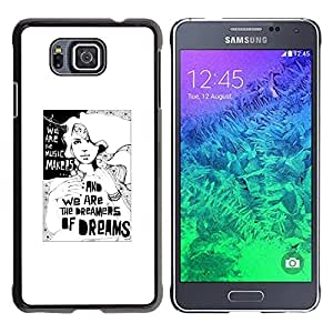 FECELL CITY // Duro Aluminio Pegatina PC Caso decorativo Funda Carcasa de Protección para Samsung GALAXY ALPHA G850 // Dreams Dreamer Poster White Black Minimalist
