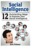 img - for Social Intelligence: 12 Outstanding Ways to Improve Your Social Intelligence book / textbook / text book