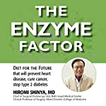 The Enzyme Factor | Hiromi Shinya MD