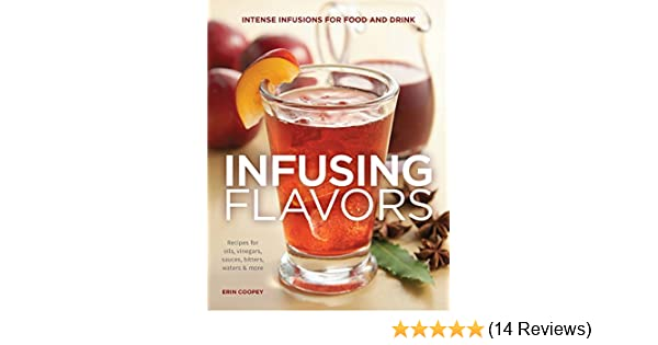Infusing Flavors - Kindle edition by Erin Coopey. Cookbooks, Food & Wine Kindle eBooks @ Amazon.com.