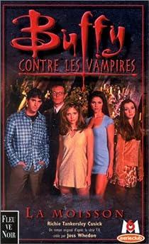 Buffy contre les vampires, tome 1 : La Moisson par Cusick