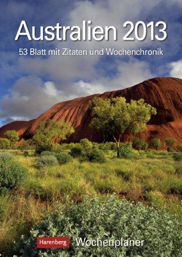 Australien 2013: Harenberg Wochenplaner. 53 Blatt mit Zitaten und Wochenchronik