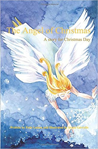 Angel Of Christmas.The Angel Of Christmas A Story For Christmas Day Fotis