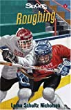 img - for Roughing (Lorimer Sport Stories) book / textbook / text book