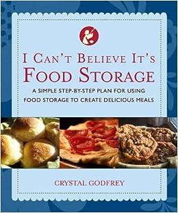 I cant believe its food storage crystal godfrey 9781935217176 i cant believe its food storage crystal godfrey 9781935217176 amazon books forumfinder Choice Image