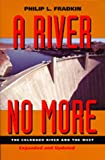 A River No More, Philip L. Fradkin, 0520205642