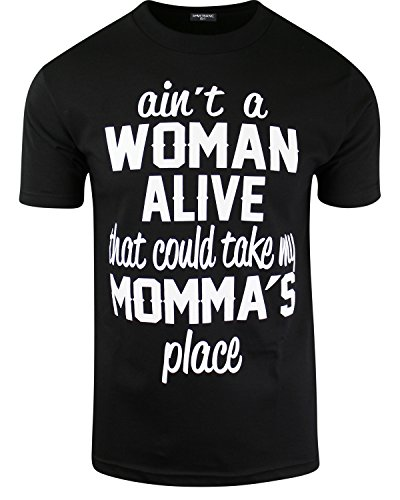 (Ain't A Woman Alive That Can Take My Momma's Place Mens Shirts (L, Black))