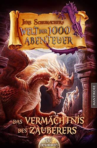 Die Welt Der 1000 Abenteuer   Das Vermächtnis Des Zauberers  Ein Fantasy Spielbuch