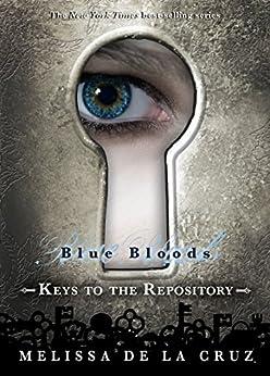 Blue Bloods: Keys to the Repository (Blue Bloods Novel) by [de la Cruz, Melissa]