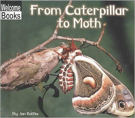Ebook Nederlands kostenlos herunterladen From Caterpillar to Moth (How Things Grow) 0516233076 by Jan Kottke PDF