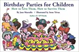 Birthday Parties for Children, Jean Marzollo, 1578660564