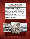 Speech of Mr. Storer in Defense of Gen. William Henry Harrison, Bellamy Storer, 1275806317