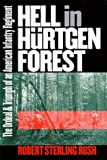 Hell in Hürtgen Forest: The Ordeal and Triumph of an American Infantry Regiment (Modern War Studies)