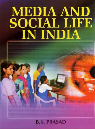 Media and Social Life in India B.K. Prasad